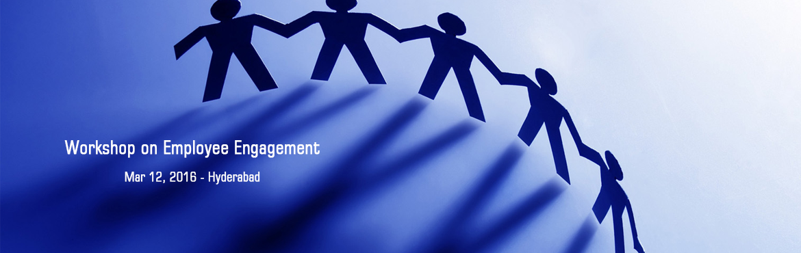Book Online Tickets for Workshop on Employee Engagement, Hyderabad. Program Overview: Keeping up with the pace of the fast growing businesses, HR strategies are constantly evolving. There's always a need for the HR Professional to master the new strategies to stay ahead and lead the new generation to adopt the
