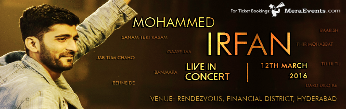 Book online Tickets for Mohammed Irfan Live In Concert tickets and let's experience the Mohammed Irfan's performance at Rendezvous Hyderabad.