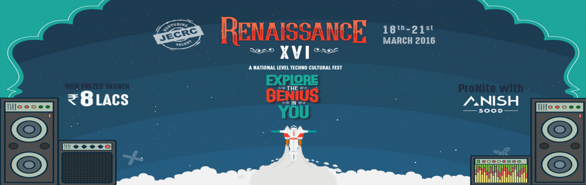 Book Online Tickets for RENAISSANCE XVI, Jaipur.   Renaissance is a Techno/Cultural fest which provides a versatile platform for all the students to learn and explore the various dimensions of their personality. Renaissance is an opportunity which provides that special edge and makes every stu