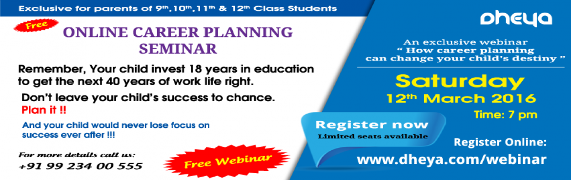 Book Online Tickets for Online Career Planning Seminar, Pune. Dear Parents, Is your child studying in Std. VIII and above?   As a responsible parent you are trying to give the best education, best resources and best environment to your child, isn't it? However have you ever given a thought that just