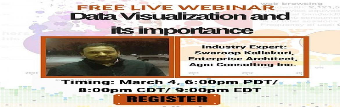 Book Online Tickets for Free Live Webinar on Data Visualization , Bengaluru. Dezyre brings to you a webinar where our industry expert Swaroop will talk about what is Data Visualization and why is it an important tool for analytics. He will demonstrate Data Visualization techniques using Titanic Data.The webinar is scheduled f