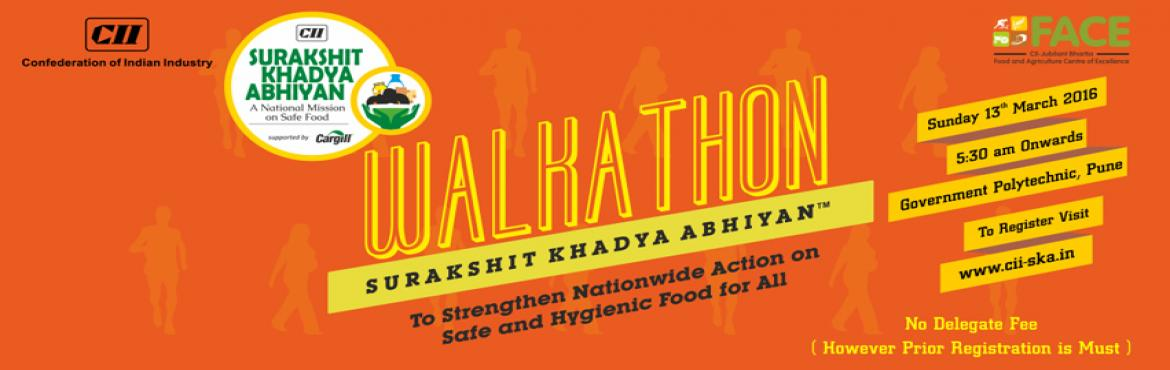 "Book Online Tickets for CII Surakshit Khadya Abhiyan: Walkathon , Pune. Walkathon - SURAKSHIT KHADYA ABHIYANTM To Strengthen Nationwide Action on Safe and Hygienic Food for All 0530 hrs: Sunday, 13th March 2016: Government Polytechnic Pune Aligned to the countrywde mission ""Swachh Bharat Abhiyan"" for ensuring"