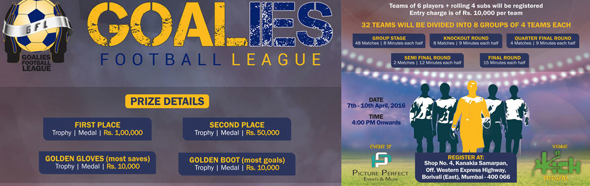 Book Online Tickets for Goalies Football League - Mumbai, Mumbai. Goalies Football League   Come forward to compete in one of the biggest Football tournaments in Mumbai. Its in the format of 6+4(rolling substitute). Match will be under guidance of Professional referees.  Hurry Up!!! Only the first 32 team