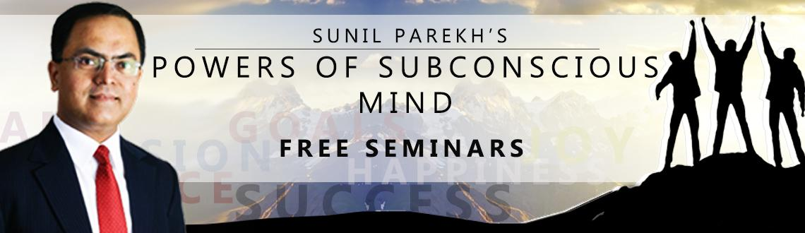Book Online Tickets for Mind Power Free Seminar @ Andheri West, Mumbai. POWERS OF THE SUBCONSCIOUS MIND – FREE SEMINAR    What makes successful people? What is the real secret of people who achieve massive success in their life? Is there something called luck or destiny? Can Success be learnt? Is there a Scien