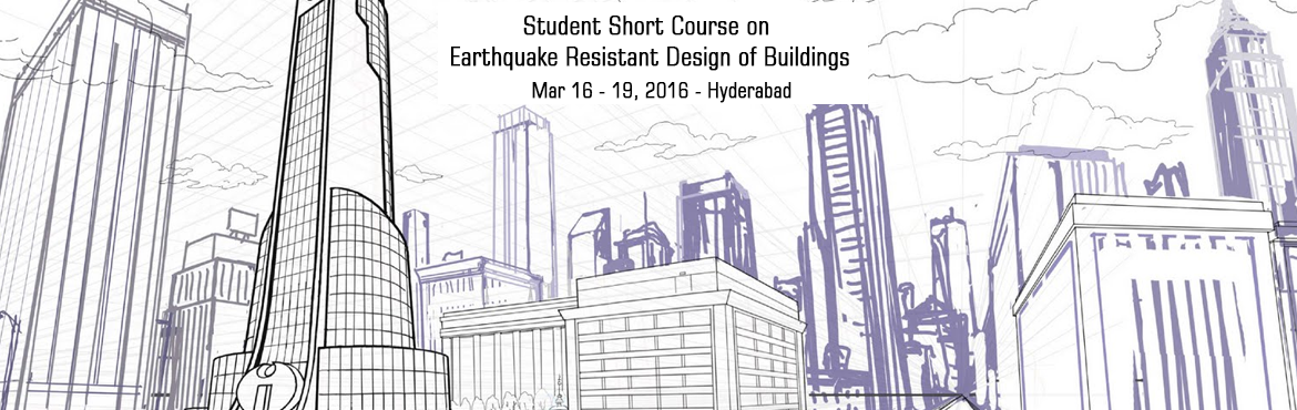 Book Online Tickets for Student Short Course on Earthquake Resis, Hyderabad. Building construction is booming in India. Before more buildings are built in seismic zones of the country with current methods of design and construction practices, the minimum expected effort is to make the new buildings earthquake-resistant. Sever