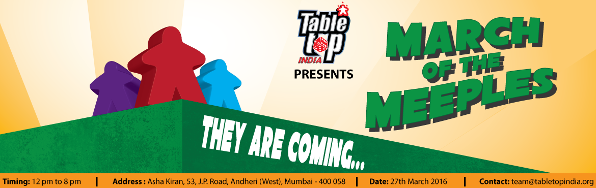 Book Online Tickets for March of the Meeples - A Tabletop Gaming, Mumbai. Tabletop India welcomes you to our second major event of the year. This time, we are marching into Andheri with lots of games and surprises for all our gamers.     We will be hosting a Splendor and Love Letter tournament. There wi