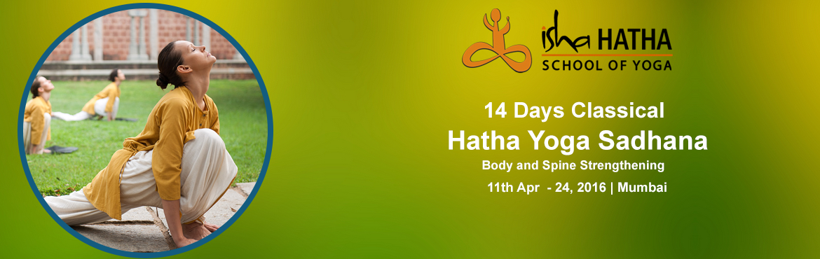 Book Online Tickets for 14 Day Hatha Yoga for Body and Spine Str, Mumbai.   14 Day Hatha Yoga for Body & Spine Strengthening  Hatha Yoga is a profound science through which, one can change and enhance the way one thinks, feels, and experiences life. The 14 day Hatha Yoga is a wonderful opportunity to learn