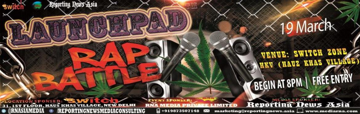 Book Online Tickets for LAUNCHPAD RAP BATTLE (FREE ENTRY), NewDelhi.  If music is your adrenaline, RNA MEDIA presents    LAUNCHPAD™ RAP BATTLE!!!       *FREE ENTRY ! ! !       This fun event is OPEN FOR ALL!         ENJOY, RAP ,Make audiences SWOON over your beats and have the time of your life.