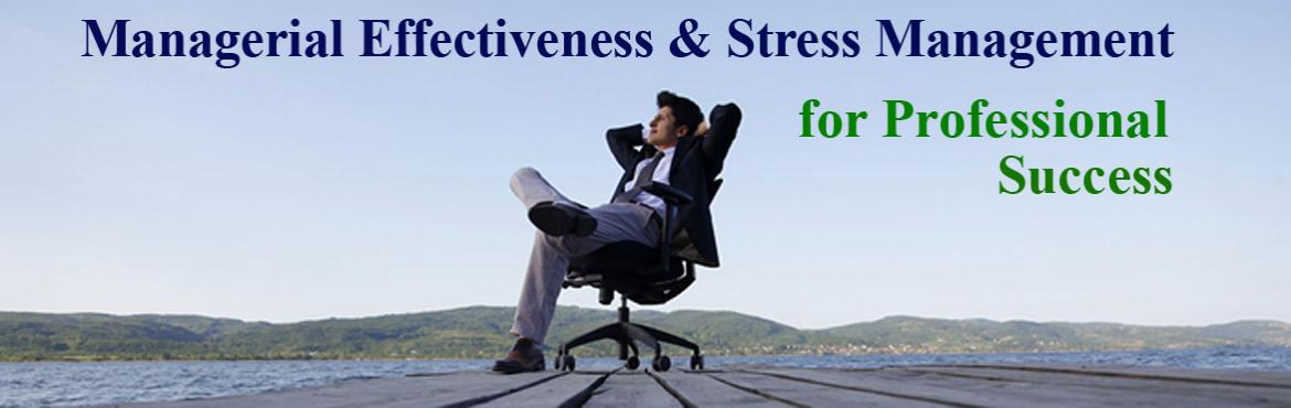 Managerial Effectiveness and Stress Management seminar on 18th March 2016