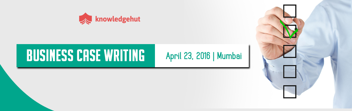Business Case Writing Training in Mumbai-April