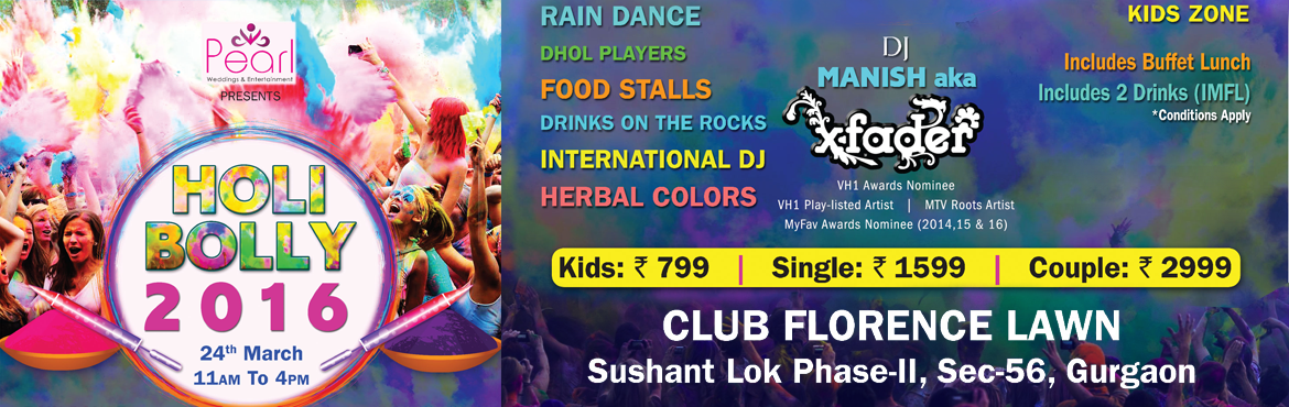 Book Online Tickets for Holi Bolly, Gurugram. Biggest Holi Bash of Gurgaon - HOLI - BOLLY \' 2016!!From the people who brought you one of the biggest \'Bollywood Dandiya Raas\' at Kingdom Of Dreams (2013, 2014 & 2015), now Pearl Weddings & Entertainment bring youHOLI - BOLLY \' 2016!!Mus