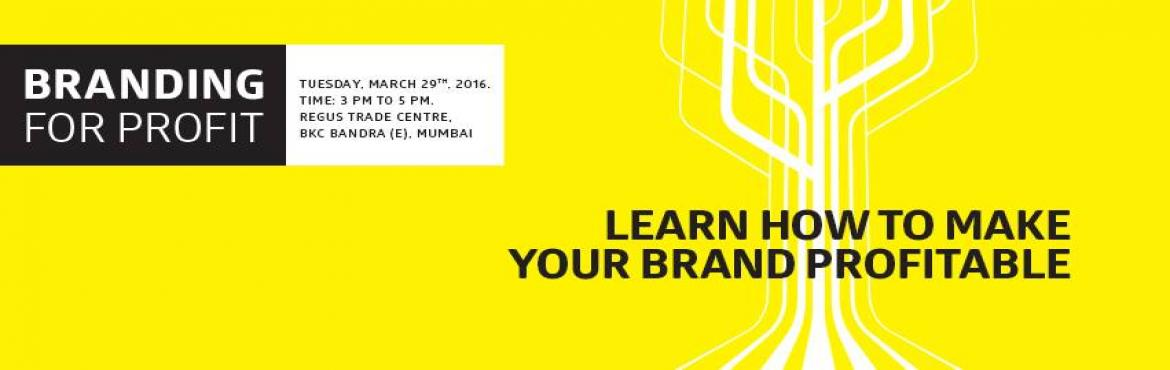 Book Online Tickets for Branding For Profit - Mumbai, Mumbai. Entrepreneurs in Pune found the answers to many of their branding-related questions at our last Branding For Profit event. Mumbai, it\'s your chance now to UNLOCK THE PROFITABILITY OF YOUR BRAND!We are pleased to invite you to Branding For Profit, an