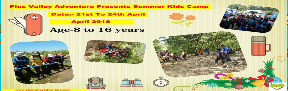 Book Online Tickets for  Summer Children Adventure Camp, Mulshi. Plus Valley Adventure Presents Summer Adventure Camps for Children's between 8 to 16 yrs old.These camps are specially designed to keep in mind few things.Outdoor Education - Outdoor education usually refers to organized learning that takes pla