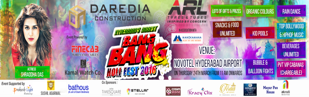 Book Online Tickets for HOLI FEST BANG BANG 2016 - Hotel Novotel, Hyderabad. Bang Bang Holi Fest 2016 at Novotel Hotel - Shamshabad     AIRPORT  by ACCOR & EMMAR GROUP  at shamshabad The  BANG BANG HOLI FEST 2016!! Our event is a huge success and most talked about for 3 main reasons.   1