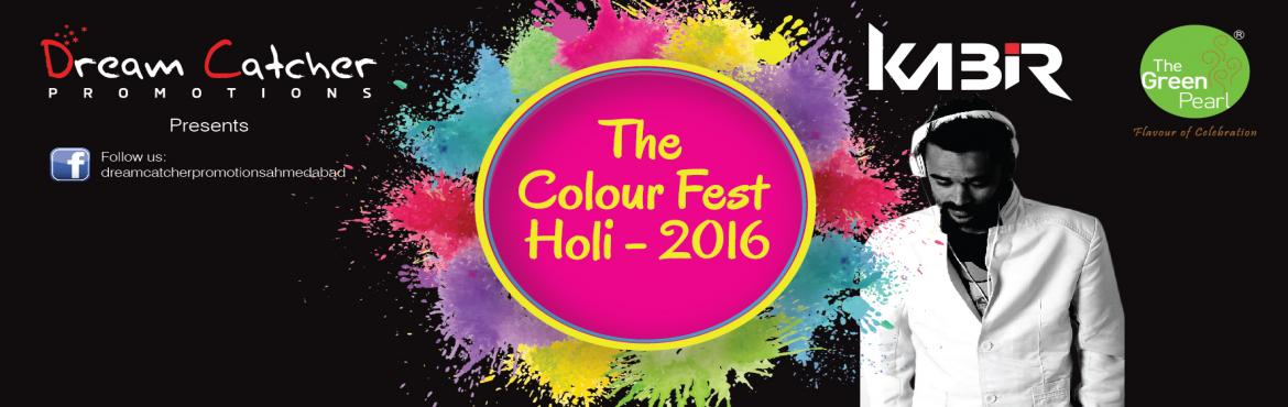Book Online Tickets for The Colour Fest - Holi 2016, Ahmedabad. HIGHLIGHTS:DJ Kabir (A well known and famous DJ artist in Ahmedabad and other big cities)Gift VouchersPhoto boothOrganic colourWater SplashExclusive food corner