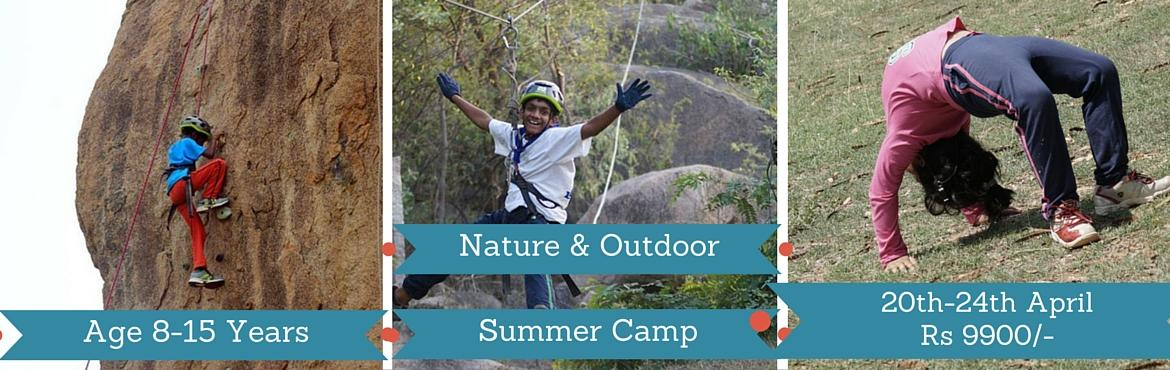 Book Online Tickets for Outlife - Outdoor Summer camp - Bangalor, Bengaluru. 5 Days 4 nights Outdoor and Nature Summer Camp at Hyderabad is bought to you by Outlife  www.outlife.in and is being conducted for Children of Age Group of 8 to 15 years (Boys and Girls). The camp is under the supervision of Diyanat Ali, th
