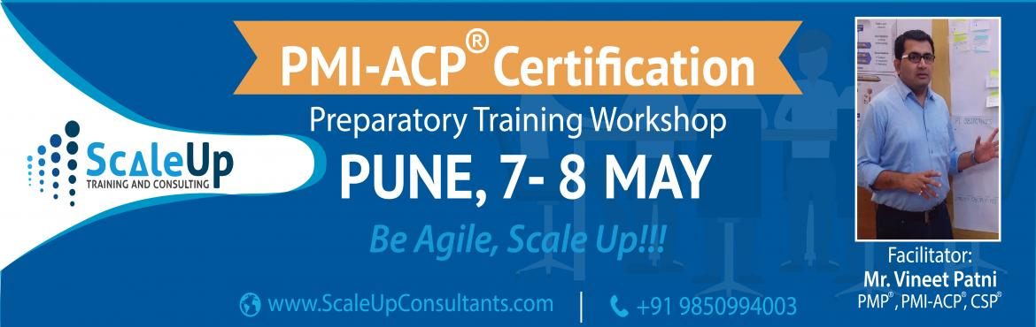 Become a PMI-ACP today. Enroll for PMI-ACP certification training by ScaleUp Consultants, in Pune on 14 -15 May 2016. Facilitated by VINEET PATNI