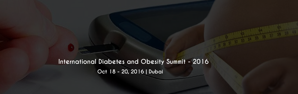 Book Online Tickets for  International Diabetes and Obesity Summ, Dubai. The InternationalDiabetes & ObesitySummit-2016is being organized by Subhadra Healthcare to deliberate and envision solutions that reflect our commitment to fighting Lifestyle and chronicdisorders.We cordially i