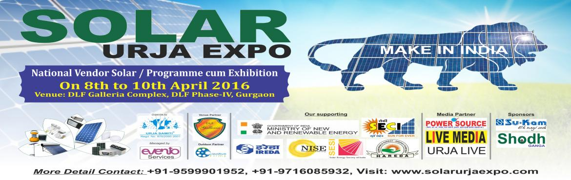 Book Online Tickets for Solar Urja Expo 2016, Gurugram. Ⅰ. Introduction:Urja Samiti is a Non-Governmental Organization, established and registered in the year 2000. We are pleased to inform you that Urja Samiti is going to organize the SOLAR EXPO for three Days 8th, 9th & 10th April 2016 at DL