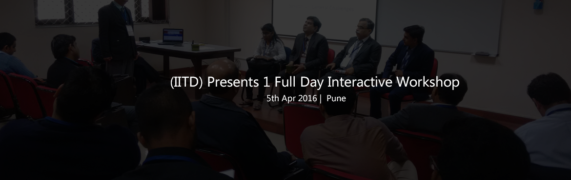 Book Online Tickets for  (IITD) Presents 1 Full Day Interactive , Pune. Context:The secret of being successful in today's markets is to build relationships with customers by SERVING them in excellent fashion not merely SELLING to them. As such the major differentiator influencing market share will be the level of c