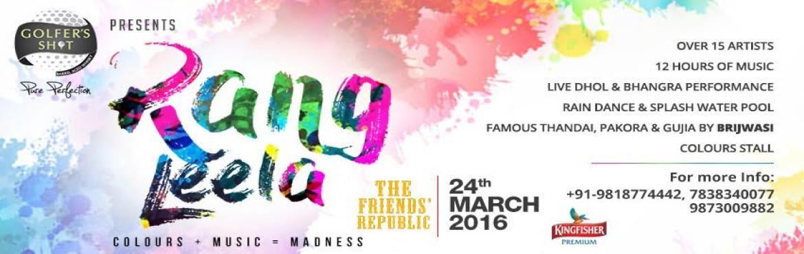 Book Online Tickets for Gurgaon Holi Party : RANG LEELA - Music , Gurugram. RANG LEELA on 24th March, 2016 @ TFR - The Friends\' Republic, Gurgaon.Presented by : Golfer\'s Shot Scotch Whisky (Alcobrew)Powered by : Kingfisher Premium BeerVenue : The Friends\' Republic, Opposite Nirvana Country, Golf Course Extension Road