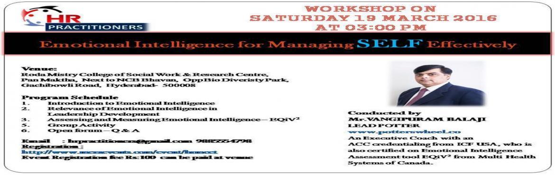 Emotional Intelligence for managing SELF Effectively - Workshop