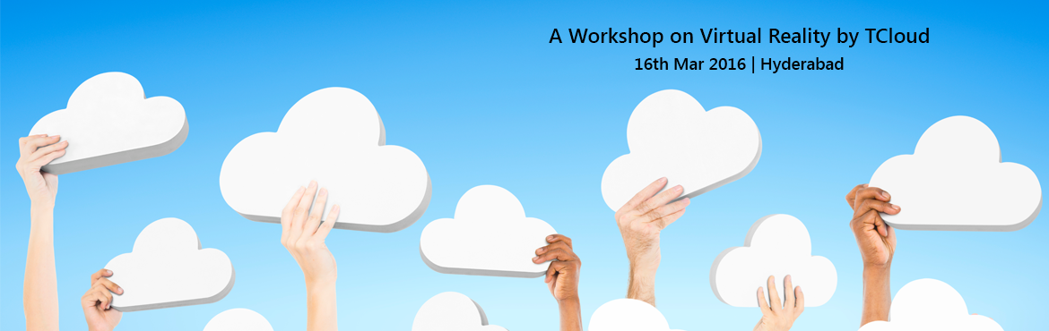 Book Online Tickets for A Workshop on Virtual Reality by TCloud, Hyderabad.   INTRODUCTION TO VIRTUAL REALITY WORLD   APPLICATIONS IN VIRTUAL REALITY   IMPLEMENTATION    Input Devices for VR Tracing and sensing Locomotion and navigation in virtual environments Advanced display technology and immersive virtual environment Sou