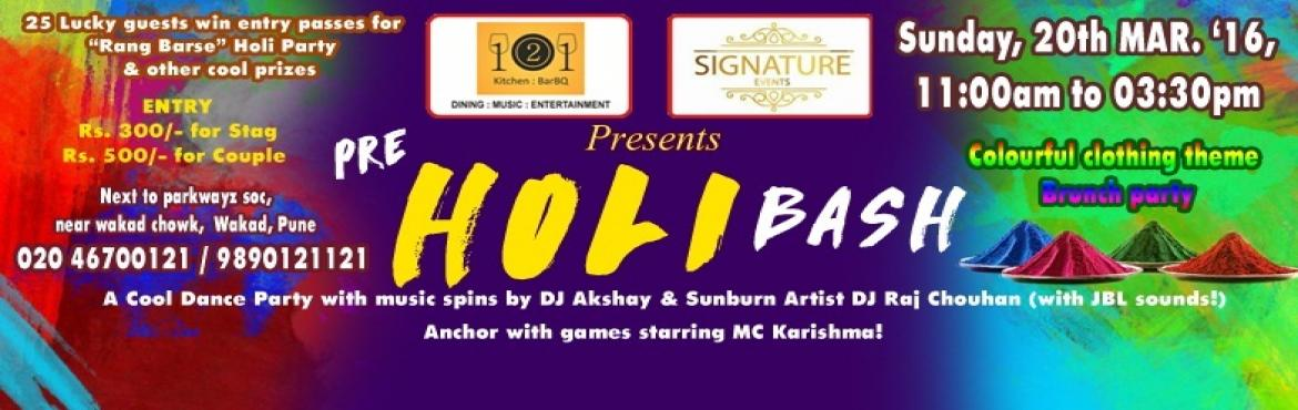 Book Online Tickets for Pre Holi Bash in Pune 2016 @121 Kitchen , Pune. Start your Holi celebrations in advance with Pre Holi bash in Pune 2016. 121 Kitchen : BarBQ, Wakad in association with Signature Events brings you \