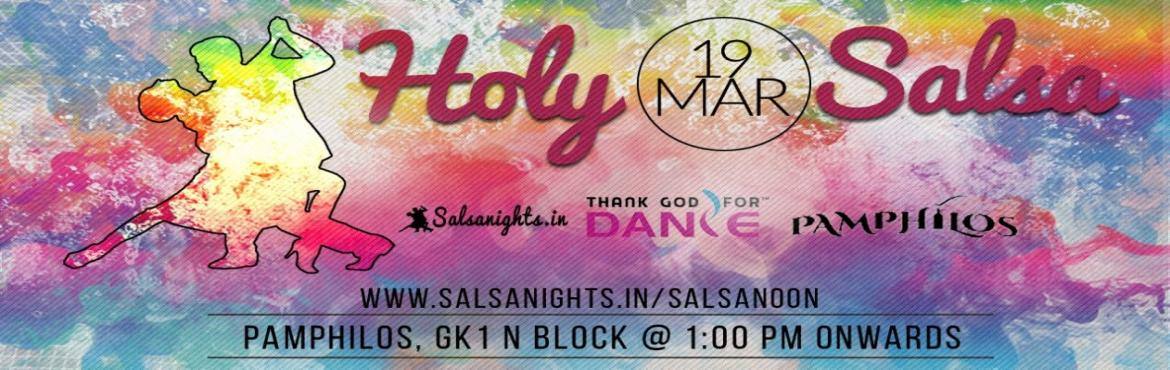 Book Online Tickets for Holy Salsa : A pre Holi Latin Dance Fest, NewDelhi. SalsaNights India (www.salsanights.in), in association with, Thank God For Dance (www.tgfd.in), presents:-----------------------------------------<<<< HOLY SALSA! >>>>------------------------------------------A