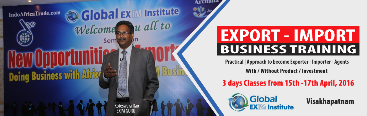Book Online Tickets for EXPORT-IMPORT Business Training  from 15, Visakhapat. This Export Import Business training is aimed at Small and Medium companies who aspire to take their business to International markets. The workshop is conceived to help CEO /owner-managers / Senior executives of Indian companies who wish to develop