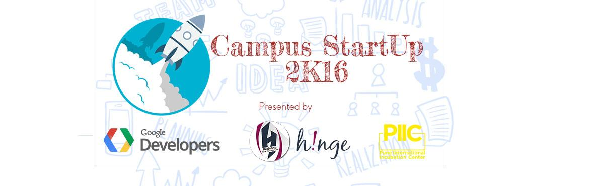 Book Online Tickets for Campus StartUp 2K16, Pune. h!nge + Google Developers Group + Pune International Incubation Center(PIIC) presents \