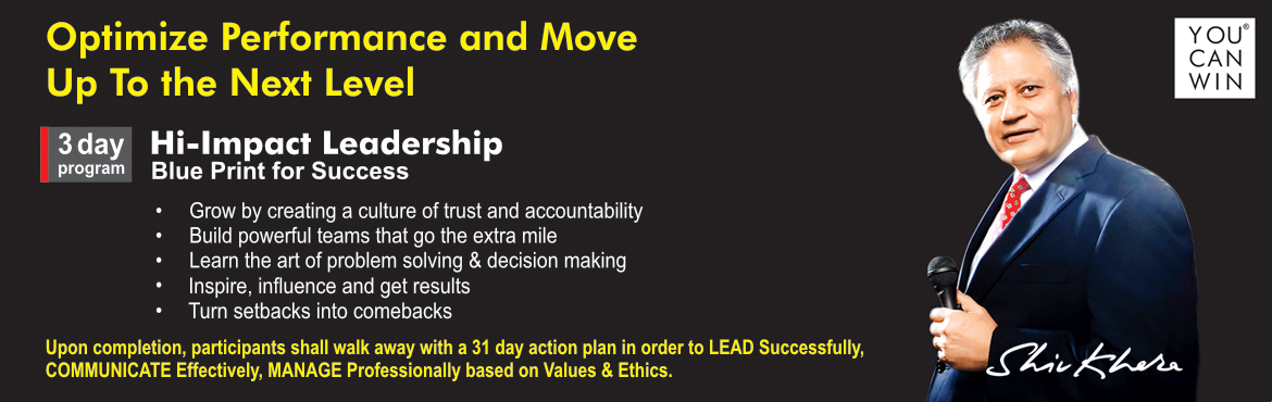 Book Online Tickets for Hi Impact Leadership , NewDelhi. Optimize Performance and Move up to the Next Level You can not become successful in 3 days but 3 days can put you on the road to success   GET LASTING RESULTS & ACCELERATE SUCCESS  Grow by creating a culture of trust and accountability