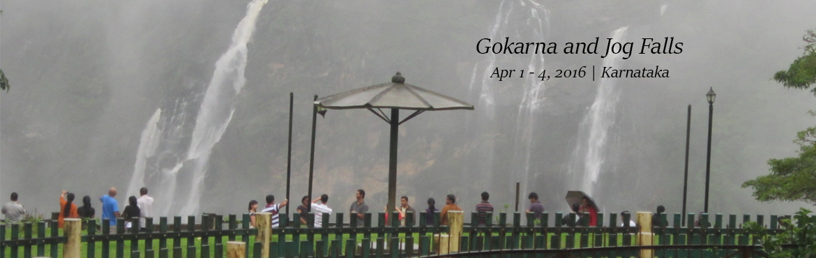 Book Online Tickets for Trip to Gokarna and Jog Falls, Gokarna. TRIP DATES01/April/2016 - 04/April/2016DESTINATION CITIESJog Falls, Sagar Taluk, KarnatakaGokarna, KarnatakaKudle Beach, Gokarna, KarnatakaTRIP DEIONIn the evening/night of Friday, the 1st of April or, depending on the city of departure, in the early