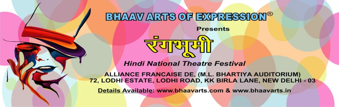 Book Online Tickets for Rangbhoomi National Theatre Festival 201, NewDelhi. BHAAV ARTS OF EXPRESSION Presents RANGBHOOMI, National Theatre Festival on 02-Apr-2016(1) Manthan by Soch Theatre Group, DelhiAdapted & Directed by: Rajiv KohliTime: 02:00pm, Ticket: Rs. 200/- only(2) Papa Mere Papa by Black Pearl Arts, Ghaz