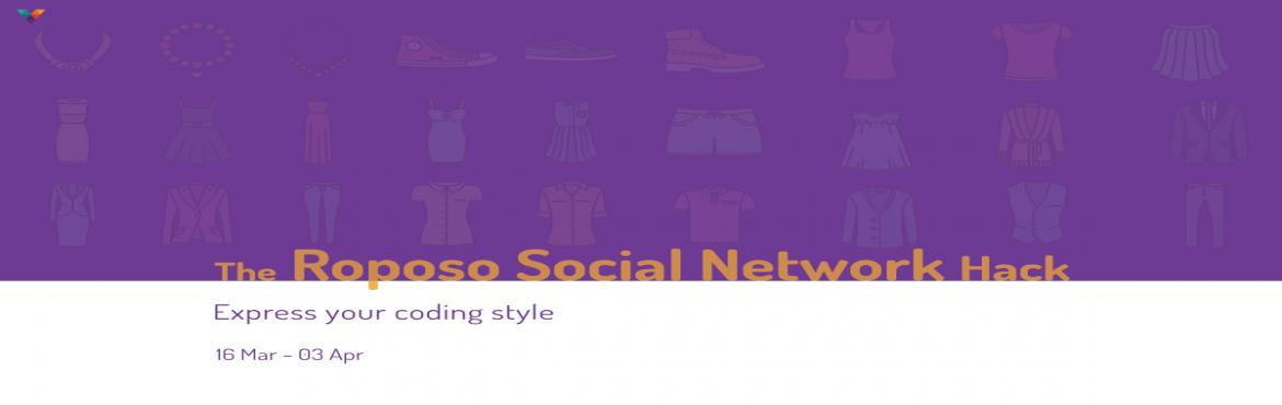 Book Online Tickets for The Roposo Social Network Hack, Bengaluru. Roposo is India's leading fashion social network that helps women discover their unique style through trend stories and videos, reviews, and DIYs. Users can share style inspirations, follow other users whose style they like, make lists of stori