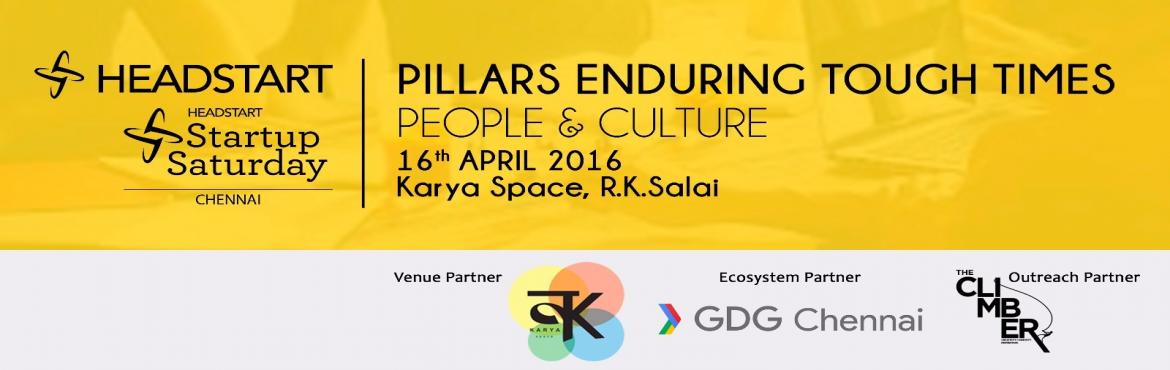 Book Online Tickets for Startup Saturday Chennai - April 2016, Chennai. Startup Saturday Chennai is back again for April ! Our theme:   Pillars Enduring Tough Times - People and Culture This time, we\'re focusing on identifying the challenges that every entrepreneur faces and how they have endured them and have over