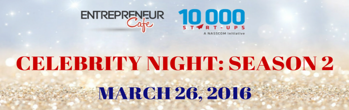 Book Online Tickets for  Celebrity Night by Entrepreneur Cafe: D, NewDelhi. Entrepreneur Cafe and NASSCOM 10000 Startup presents Celebrity Night on 26 March 2016This is YOUR limited or maybe lifetime opportunity to meet one of the biggest, influential and renowned personality from the entrepreneurial ecosystem. Someone
