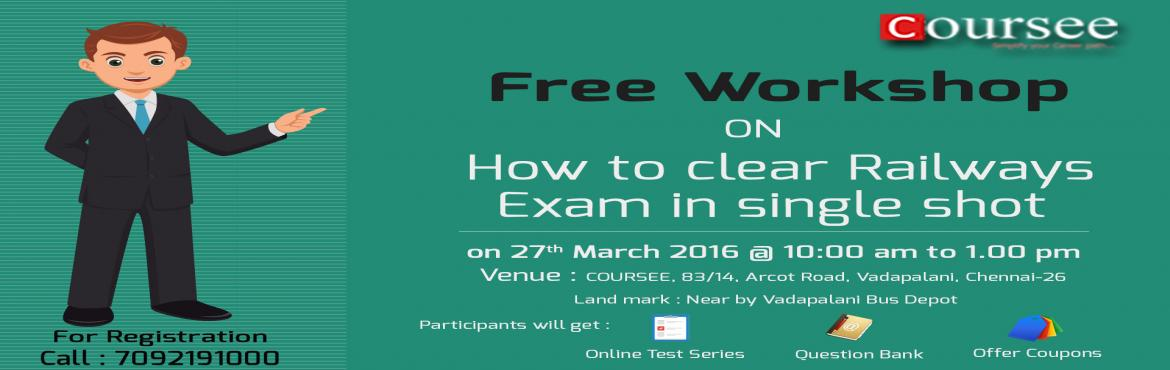 Book Online Tickets for How to Clear Railways Exam in Single Sho, Chennai. Coursee is organizing a FREE workshop on How to Clear Railways Exam in Single Shot The Following will be discussed in the workshop   Get to know about the pattern of RRB Examination Strategy on how to plan and clear this exam and get an intervie