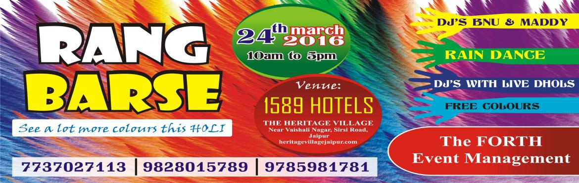 Book Online Tickets for RANGBARSE2016, Jaipur. RANGBARSE SEASION With The FORTH Event Management So Jaipur Get Ready for \'HOLI\' at one of the Best Venue of our Town...⏬ HOTEL HERITAGE VILLAGE RESORT HAPPENING LIVE AND LOUD on GATES OPEN AT 1⃣0⃣AM BOLLWOOD PLUS ELECTRONIC & DANCE MUSIC