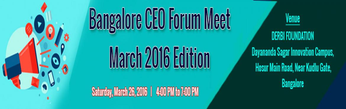 IndianStartups: Bangalore CEO Forum Meet: March 2016 Edition
