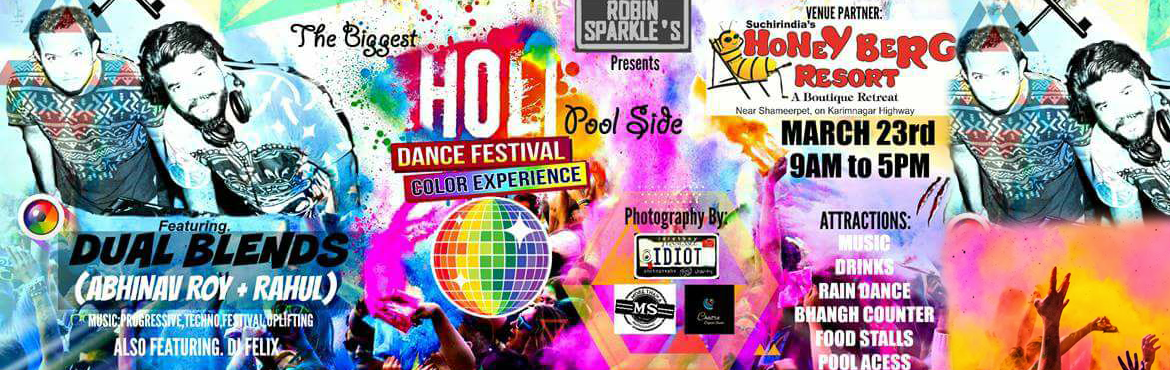 Book Online Tickets for Holi Dance Festival 2016 at Honey Berg R, Hyderabad. Holi Dance Festival 2016 Presented By Suchirindia Papyrus Port Resort & Robin Sparkles Events. Most happening event in Hyderabad Holi in Rain Dance with DJ Music loads of fun, music and masti. Celebrate with your friends and family, and don&rsquo