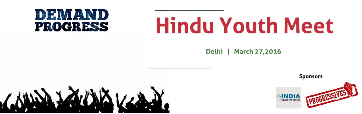 Book Online Tickets for Hindu Youth Meet, Noida. About HSYN :  Our mission is to actively involve Hindu Youth into playing a vital role in the Hindu Resurgence and Renaissance. HSYN will tap the boundless energy, creativity, and ideas of Hindu Youth and fully harness their potential to work f