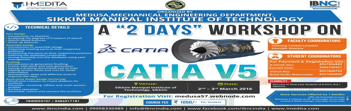 Two Days National Level Workshop on Catia v5 at Sikkim Manipal Institute of Technology, Sikkim