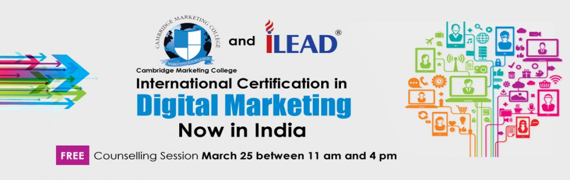 Book Online Tickets for Free Counselling Session To Know About I, Kolkata. iLEAD (Institute of Leadership Entrepreneurship and Development) and Cambridge Marketing College(CMC), UK are launching international certification programs inDigital Marketingin EasternIndia for Students and Professiona