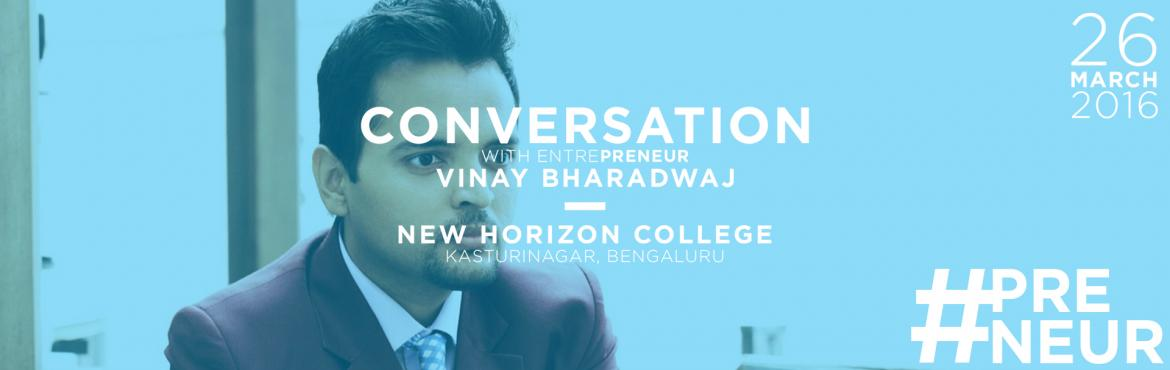 Conversation with Entrepreneur - Vinay Bharadwaj