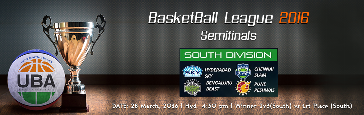 Book Online Tickets for Semi Finals Winner 2v3 ( south ) Vs 1st , Hyderabad. United Basketball Alliance (UBA) Season 2   HYDERABAD, INDIA UBA is India's professional basketball league with teams based in key cities across India. The UBA television team includes Emmy Award winners from the United States and an exper