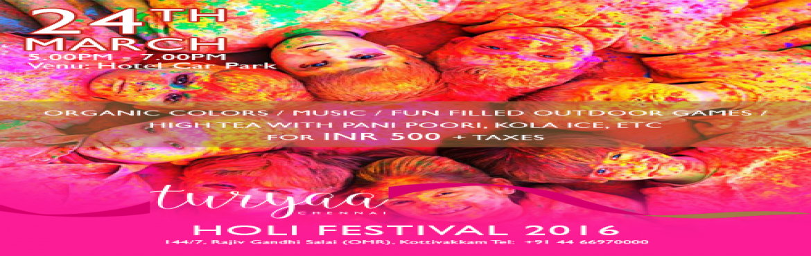 Book Online Tickets for Holi Festival at Turyaachennai, Chennai. We invite all our guests to come on 24th evening between 5pm till 7pm to celebrate Holi in our outdoor portico area, We provide them with Music, Emcee and outdoor fun games, Organic Colours to play, Water filled Balloons to play, Decorated outdoor ve