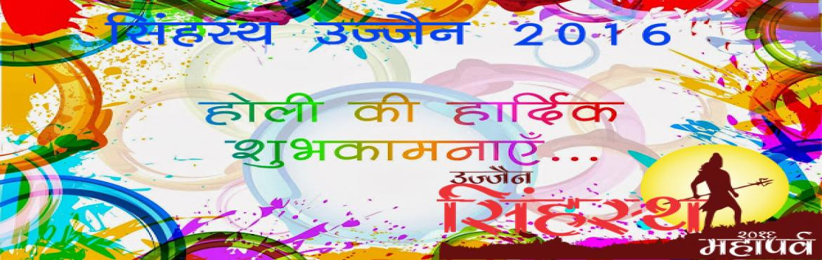 Book Online Tickets for Holi Celebartion in Ujjain | simhastha u, Ujjain. Get Celebrate your holi in the city of 2016 simhastha ujjain. Also holydip on Kshipra river & get enjoyed your holi with your families