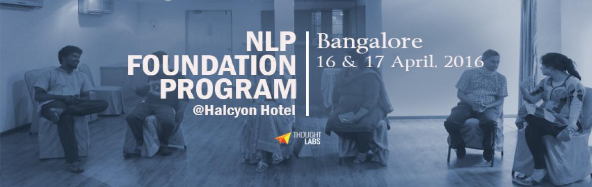 Book Online Tickets for NLP Foundation Progam , Bengaluru. Great, because you are at the right place In today's competitive world it has become increasingly important to create shifts in your life – to develop a way of thinking that gives you inspiration, focus, passion, success, peace, fulfillme