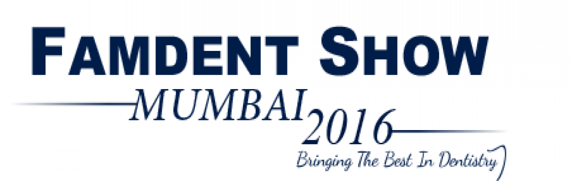Book Online Tickets for Famdent Show Mumbai 2016, Mumbai.                                   Event Profile   Famdent Show Mumbai 2016 is now the undisputed leading Dental Event in India. Famdent Show Mumbai to be held on 03-05 June 2016. Famdent Show Mumbai is now the confirmed leader in Dental Events in Wes